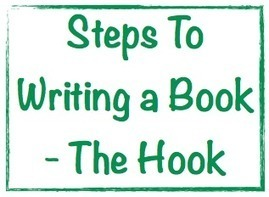 Steps To Writing a Book - The Hook | Marketing Help and Cool Stuff | Scoop.it