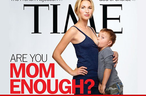 Breastfeeding Org. -- We LOVE Time Magazine Cover, Except ... | Soup for thought | Scoop.it