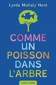 Comme un poisson dans l'arbre / Lynda Mullaly Hunt (Castelmore) | Coups de cœurs jeunesse | Scoop.it