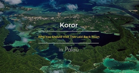Here is Why You Should Explore Koror in Between Dives in Palau | Bookyourdive | Scoop.it