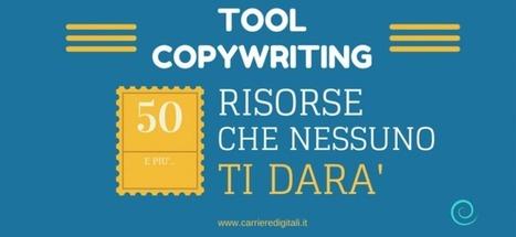Tool per copywriter: 50+ risorse che nessuno di darà | Web Marketing per Artigiani e Creativi | Scoop.it