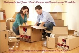 Relocate to Your New House without any Trouble | Super Man and Van Removals Company | Scoop.it