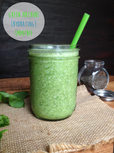 Hydrating Green Machine Smoothie   Mobile Tech For Business   Scoop.it