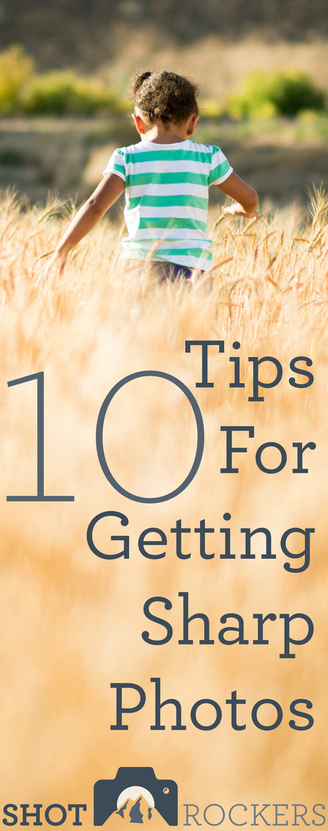 10 Tips For Sharp Photos | Le photographe numérique | Scoop.it