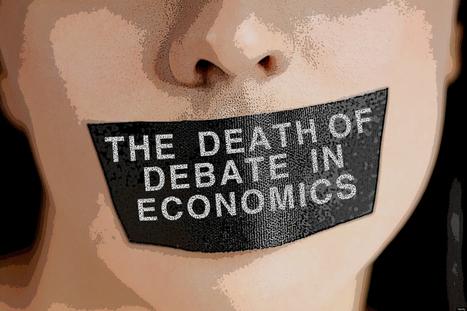 Rising Arrogance and Declining Debate in Economics | Heterodox economics | Scoop.it