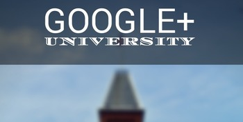Google+ University - A Complete Curriculum for Business | Business in a Social Media World | Scoop.it