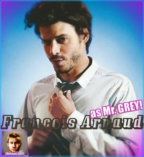 Mr. Grey UPDATE: François Arnaud | JIMIPARADISE! | Scoop.it