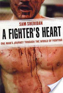 A Fighter's Heart, By Sam Sheridan | Creative Nonfiction : best titles for teens | Scoop.it