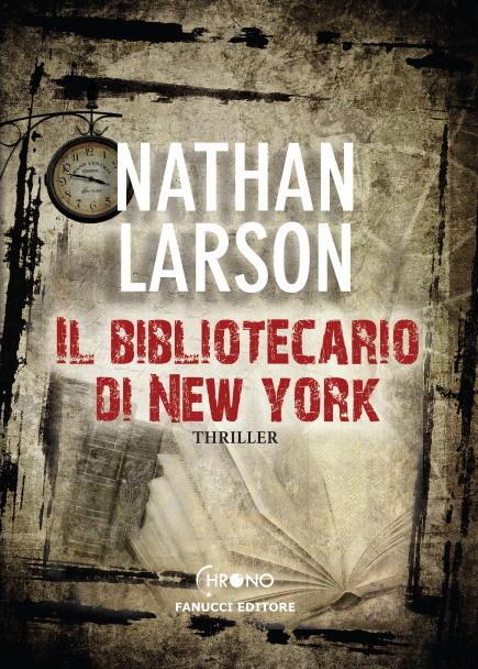 Per chi ama il genere.Da leggere.Il bibliotecario di New York | Colui che ritorna, il primo di una trilogia | Scoop.it