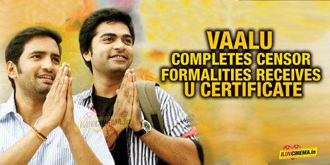 Just In: Vaalu completes censor formalities – Receives U certificate   kollywood   Scoop.it