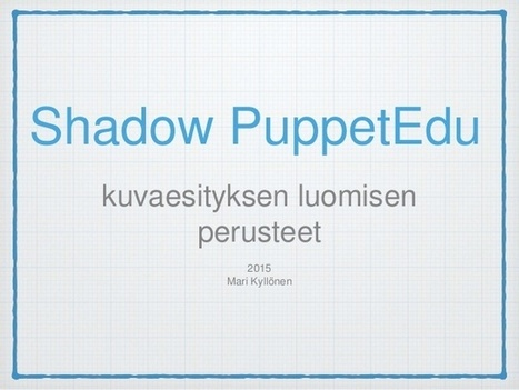 Shadow PuppetEdu - perusohje | Digital TSL | Scoop.it