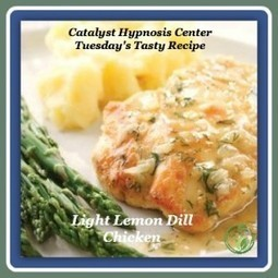 Light Lemon Dill Chicken Recipe - Catalyst Hypnosis Center | Healthy Recipes | Scoop.it