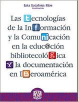 Las Tecnologías de la Información y la Comunicación en la educación bibliotecológica y la documentación en Iberoamérica | Universo Abierto | yensivides | Scoop.it