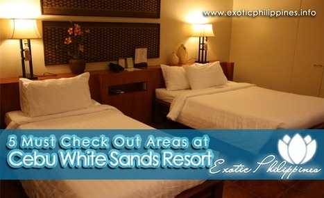5 Must Check Out Areas at Cebu White Sands Resort - Exotic Philippines   Exotic Philippines   Scoop.it