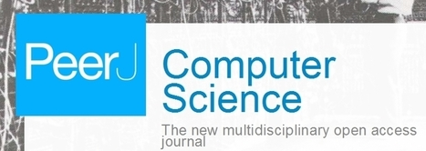 Launch of new journal PeerJ Computer Science means speedier, more open publishing for the field | Open access in science | Scoop.it