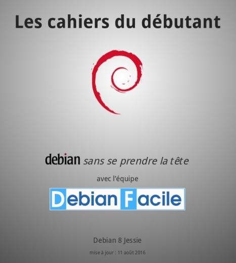 Les cahiers du débutant - Debian facile | TICE, Web 2.0, logiciels libres | Scoop.it