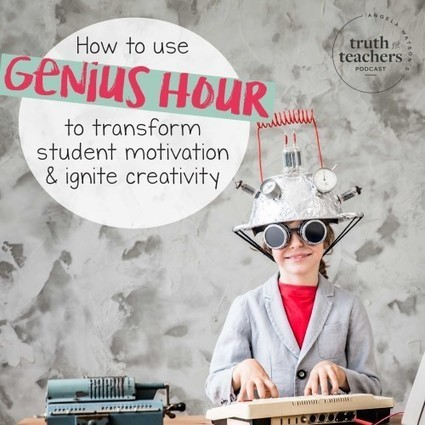 How to use Genius Hour to transform student motivation and ignite creativity | STEAM | Scoop.it