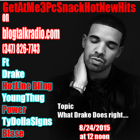 GetAtMe3PcSnack HotNewHots ft Drake (Hotline Bling) YoungThug (Power) & TyDollaSign (Blase).... | GetAtMe | Scoop.it