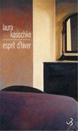 Esprit d'hiver, Laura Kasischke | Les livres - actualités et critiques | Scoop.it