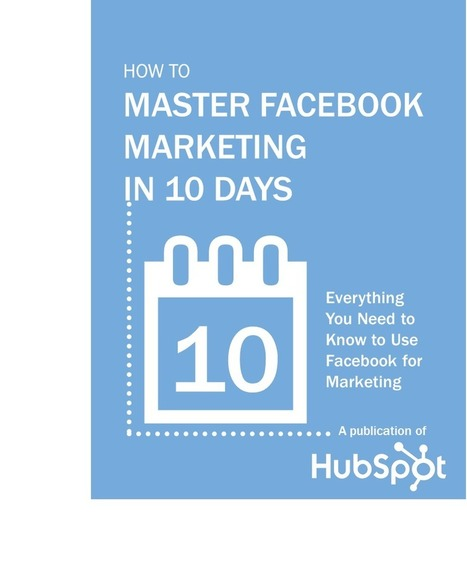 How to Master Facebook Marketing in 10 Days | digistrat | Scoop.it