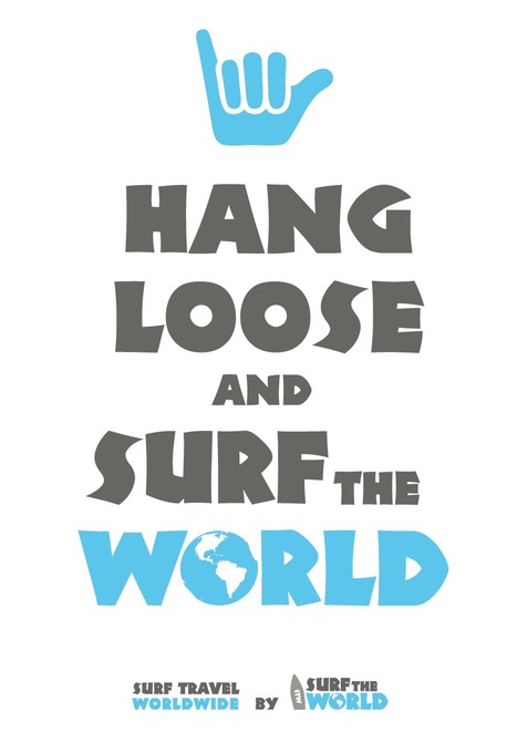 Tired of KEEP CALM?! --> Let's HANG LOOSE! | Surf travel | Scoop.it