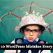 10 WordPress Mistakes Every Designer Should Know About | Webdesign | Scoop.it
