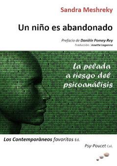 "Traduction en espagnol du livre de Sandra Meshreky (Un enfant est abandonné...) : ""Un niño es abandonado. La pelada a riesgo del psicoanálisis"" | Nouvelles Psy | Scoop.it"