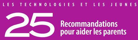 25 recommandations pour aider les parents à « faire apprendre » les technologies aux enfants - Ludovia Magazine   TUICE_Université_Secondaire   Scoop.it