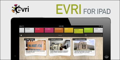 Evri Launches Topic Focused Personalized News iPad App | iPad:  mobile Living, Learning, Lurking, Working, Writing, Reading ... | Scoop.it