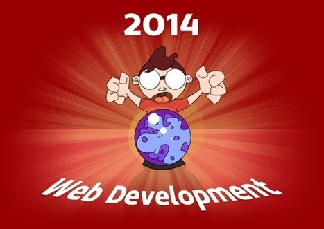 Top 10 web development trends and predictions for 2014 | Web Development Services | Scoop.it