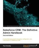 Salesforce CRM: The Definitive Admin Handbook, 2nd Edition - PDF Free Download - Fox eBook | salesforce admin essential | Scoop.it