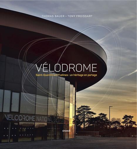 Montigny-le-Bretonneux Un livre de photos sur le vélodrome | LAURENT MAZAURY : ÉLANCOURT AU CŒUR ! | Scoop.it