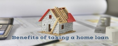 Banking and Financial Information: Benefits of taking a home loan   Malaysia Finance   Scoop.it