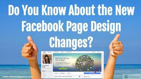Do You Know About the New Facebook Page Design Changes? | Web Design & Development | Scoop.it