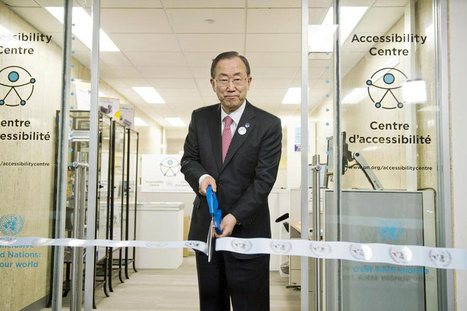 UN News - Ban inaugurates accessibility centre at UN Headquarters | COMUNICACION | Scoop.it