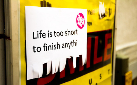 Life Is Too Short To Finish Anythi | Trashware | designit | Scoop.it