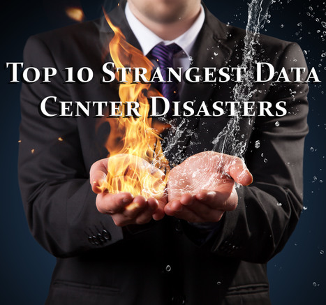Top 10 Strangest Data Center Disasters | InterVision Blog | Scoop.it