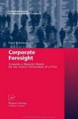 Corporate Foresight: Towards a Maturity Model   Corporate Foresight   Scoop.it