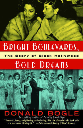 Bright Boulevards, Bold Dreams: The Story of Black Hollywood by Donald Bogle | Penguin Random House | Diverse Books and Media | Scoop.it