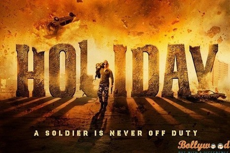 Holiday – A Soldier Is Never Off Duty Film Review   justbollywood   Scoop.it