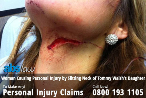 Violent woman causing personal injury by the slitting neck of Tommy Walsh's daughter, found guilty | Official Blog of ABS Law | Do you want to Make a claim against Road Accident | Scoop.it