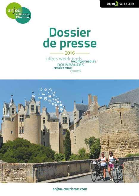 Tourisme en Anjou : le dossier de presse des incontournables 2016   Anjou tourisme Presse   Scoop.it