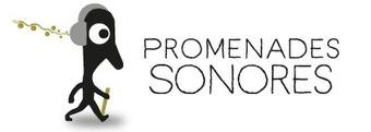 Promenades sonores | Cabinet de curiosités numériques | Scoop.it