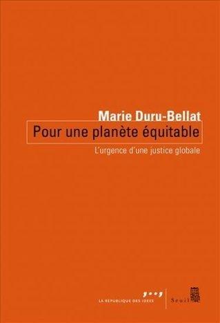 Pour une planète équitable (2014)  - Marie Duru-Bellat | Pour une économie solidaire, équitable et durable | Scoop.it