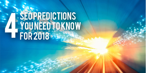 4 SEO Predictions You Need to Know for 2018 | Siteber | SEO | Scoop.it