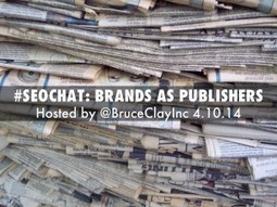 SEOs Discuss the Role of Brands as Publishers | Learn SEO | Scoop.it