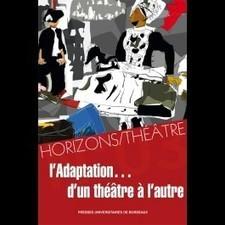 Horizons/Théâtre N°3. L'adaptation... d'un théâtre à l'autre - Nouveautés | Fenêtre sur le Théâtre arabe | Scoop.it