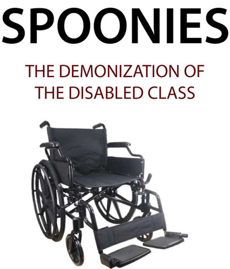 Spoonies: the demonization of the disabled class | Dr Shibley Rahman : His Labour blog and much else | Social Care Scoopits | Scoop.it