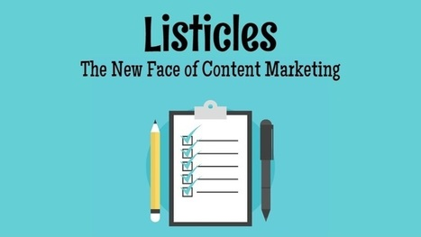 Why Listicles Are The New Face Of Content Marketing? | Web Content Enjoyneering | Scoop.it