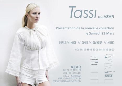 Défilé de la nouvelle collection Tassi le 23 mars au Restaurant Azar | Marrakech Maroc | Scoop.it